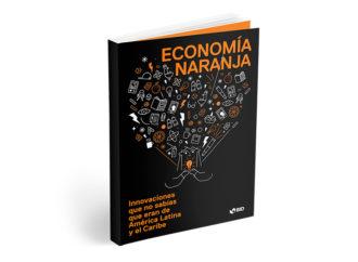"""El BID lanzó el e-book """"Economía Naranja: Innovaciones que no sabías que eran de América Latina y el Caribe"""""""