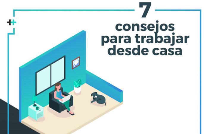 Infografía: 7 consejos para trabajar desde casa